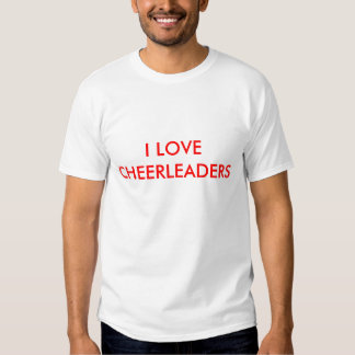 I LOVE CHEERLEADERS T SHIRT