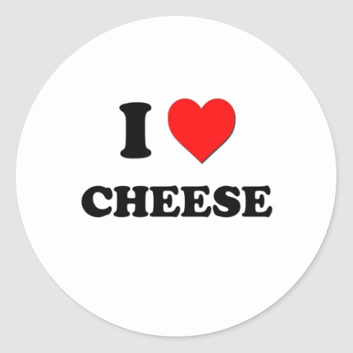 I Love Cheese ( Food ) Round Stickers