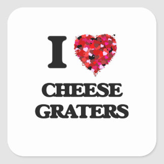 I love Cheese Graters Square Sticker