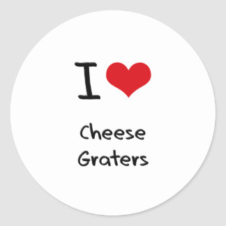 I love Cheese Graters Round Stickers