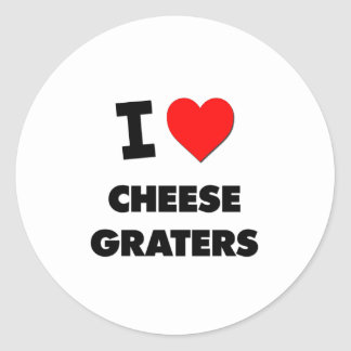 I love Cheese Graters Classic Round Sticker