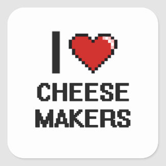 I love Cheese Makers Square Sticker