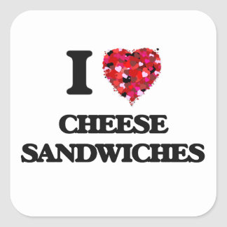 I love Cheese Sandwiches Square Sticker