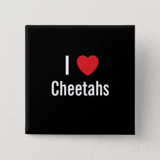 I love Cheetahs 2 Inch Square Button