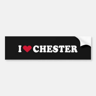 I LOVE CHESTER BUMPER STICKER