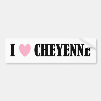 I LOVE CHEYENNE BUMPER STICKER