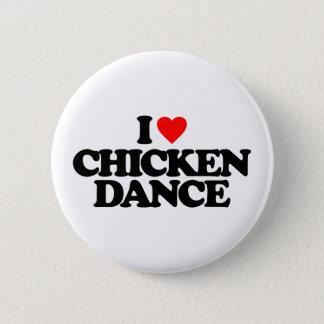 I LOVE CHICKEN DANCE 2 INCH ROUND BUTTON