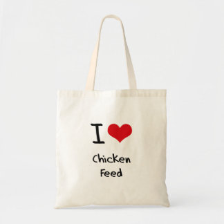 I love Chicken Feed Budget Tote Bag