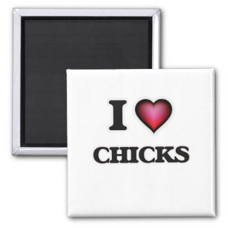 I love Chicks Square Magnet
