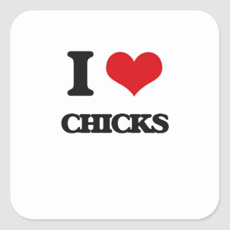 I love Chicks Square Sticker