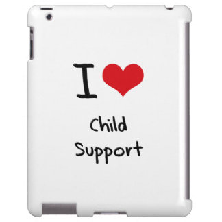 I love Child Support