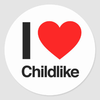 i love childlike round stickers