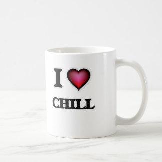 I love Chill Coffee Mug