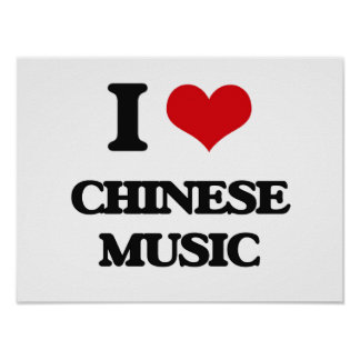 I Love CHINESE MUSIC Poster