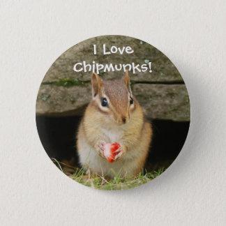 I love chipmunks! 2 inch round button