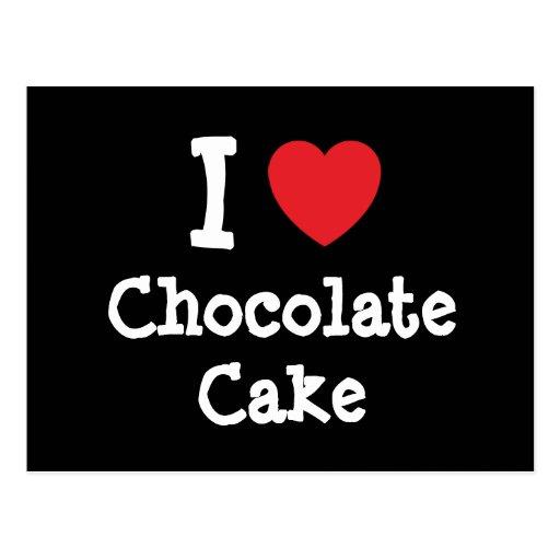 I love Chocolate Cake heart T-Shirt Postcard