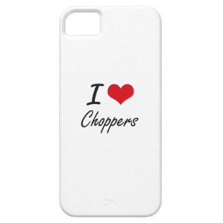 I love Choppers Artistic Design iPhone 5 Cases