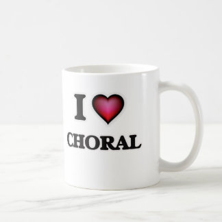 I love Choral Coffee Mug