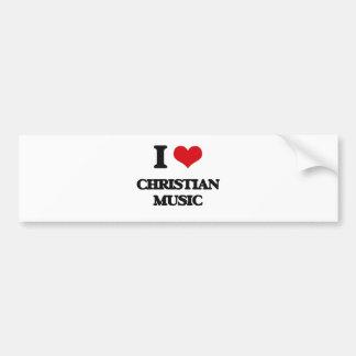 I Love CHRISTIAN MUSIC Bumper Sticker
