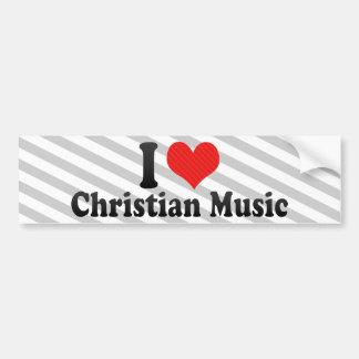 I Love Christian Music Bumper Stickers