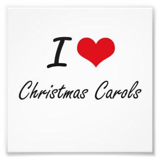 I love Christmas Carols Artistic Design Art Photo