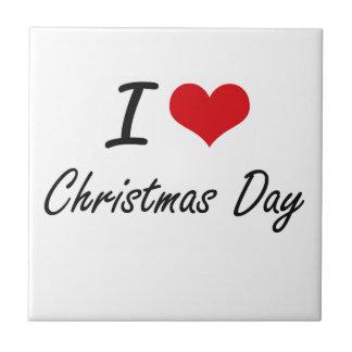 I love Christmas Day Artistic Design Tile