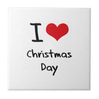 I love Christmas Day Tile