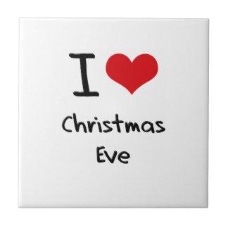 I love Christmas Eve Tile