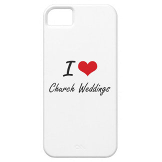 I love Church Weddings Artistic Design Case For The iPhone 5