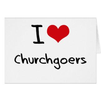 I love Churchgoers Greeting Card