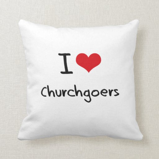 I love Churchgoers Pillows