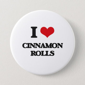 I love Cinnamon Rolls 3 Inch Round Button