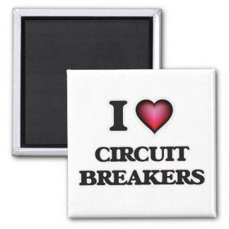 I love Circuit Breakers Magnet