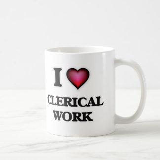 I love Clerical Work Coffee Mug