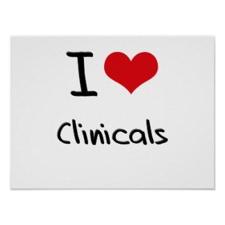 I love Clinicals Poster