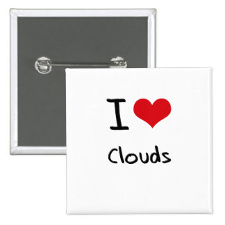 I love Clouds Pinback Buttons