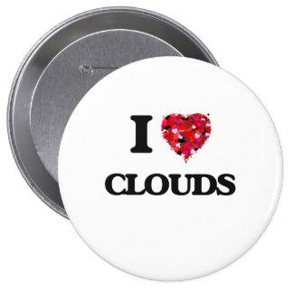 I love Clouds 4 Inch Round Button