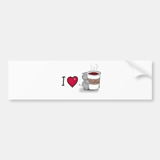 I love coffee - Hippo with a cup of Coffee Bumper Stickers