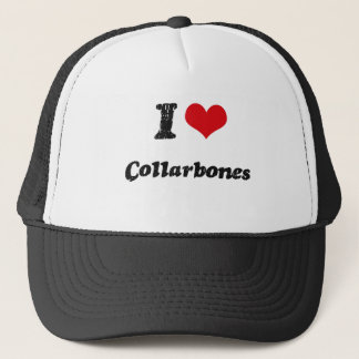I love Collarbones Trucker Hat