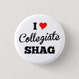 I Love Collegiate Shag Polar 1 Inch Round Button