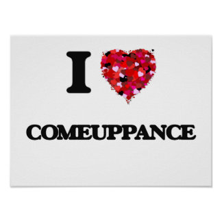 I love Comeuppance Poster