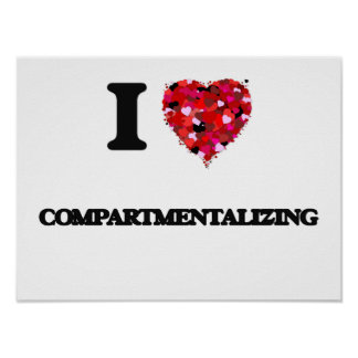 I love Compartmentalizing Poster