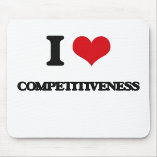 I love Competitiveness Mousepads
