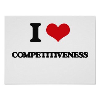 I love Competitiveness Poster