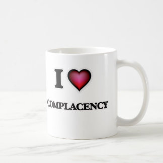 I love Complacency Coffee Mug