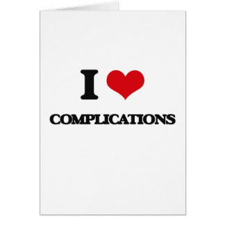 I love Complications Card