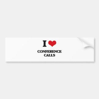 I love Conference Calls Bumper Stickers