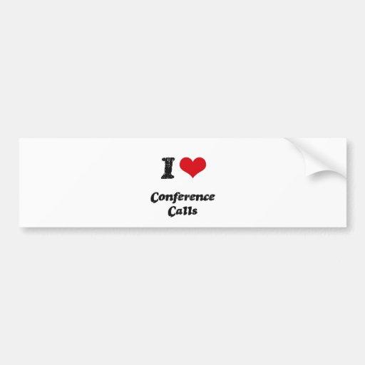 I love Conference Calls Bumper Sticker