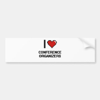 I love Conference Organizers Car Bumper Sticker
