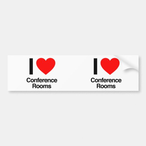 i love conference rooms bumper stickers